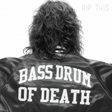 Bass Drum of Death- Rip This